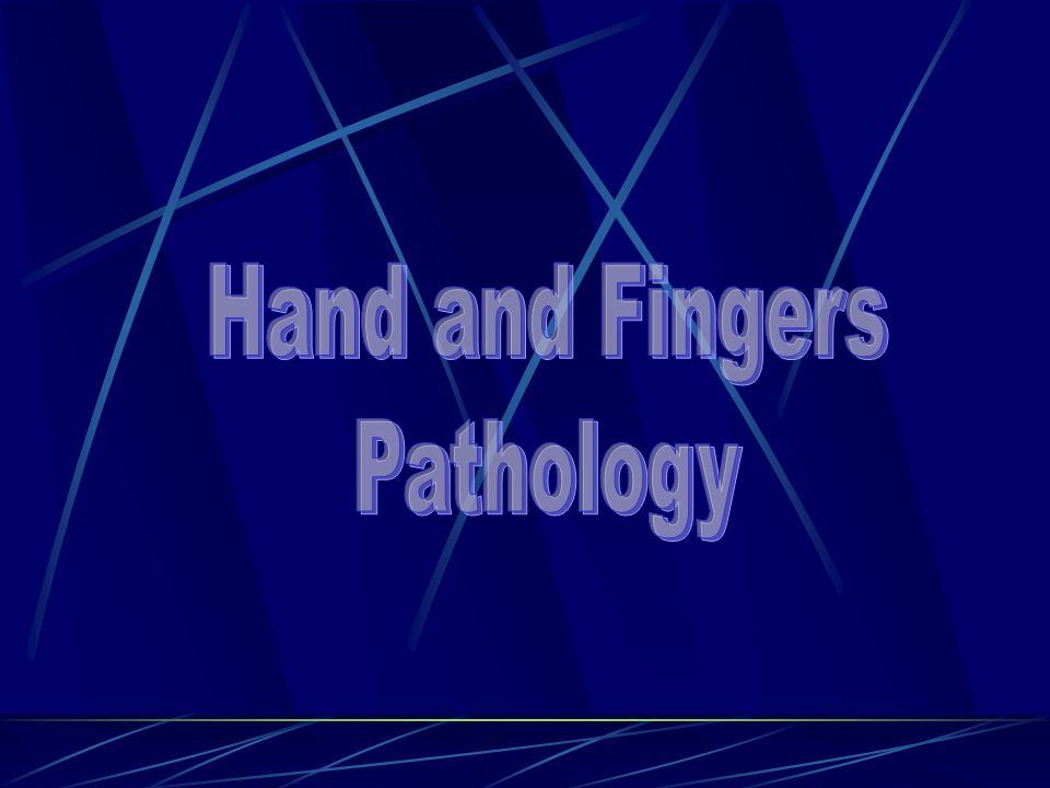 Hand and Fingers Pathology