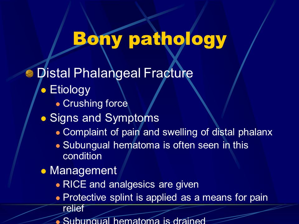 Bony pathology Distal Phalangeal Fracture Etiology Signs and Symptoms
