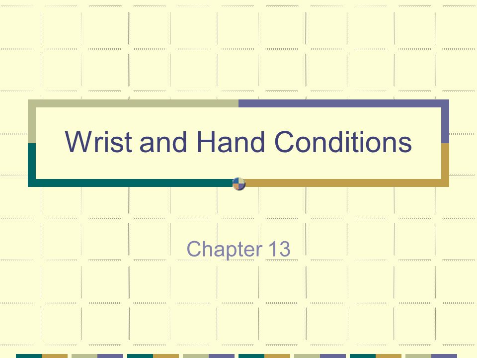 Wrist and Hand Conditions