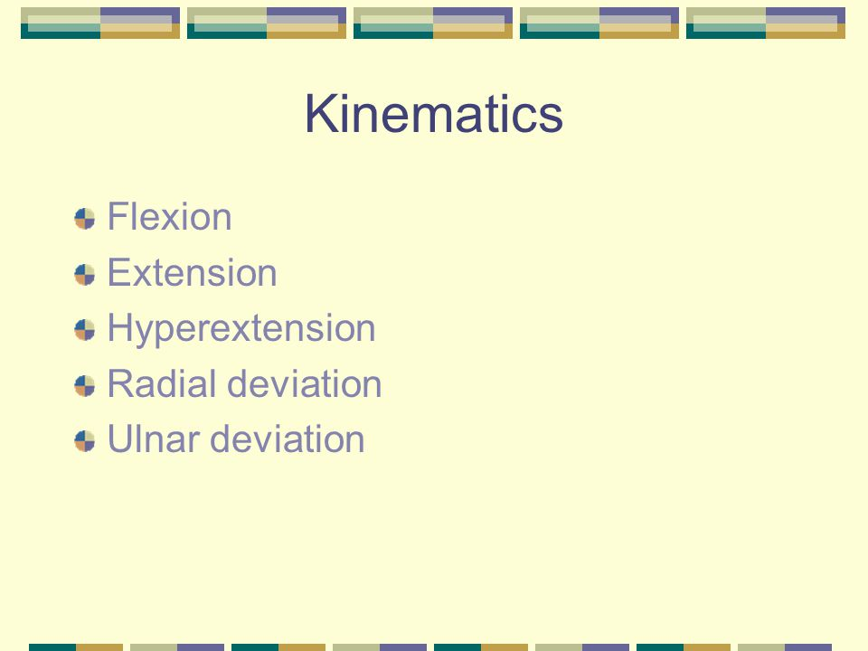 Kinematics Flexion Extension Hyperextension Radial deviation