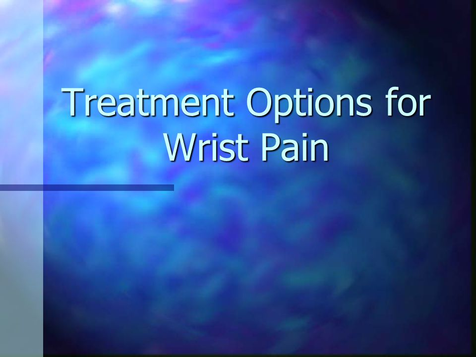 Treatment Options for Wrist Pain