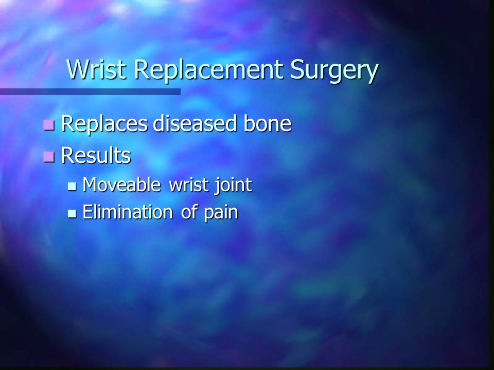 Wrist Replacement Surgery