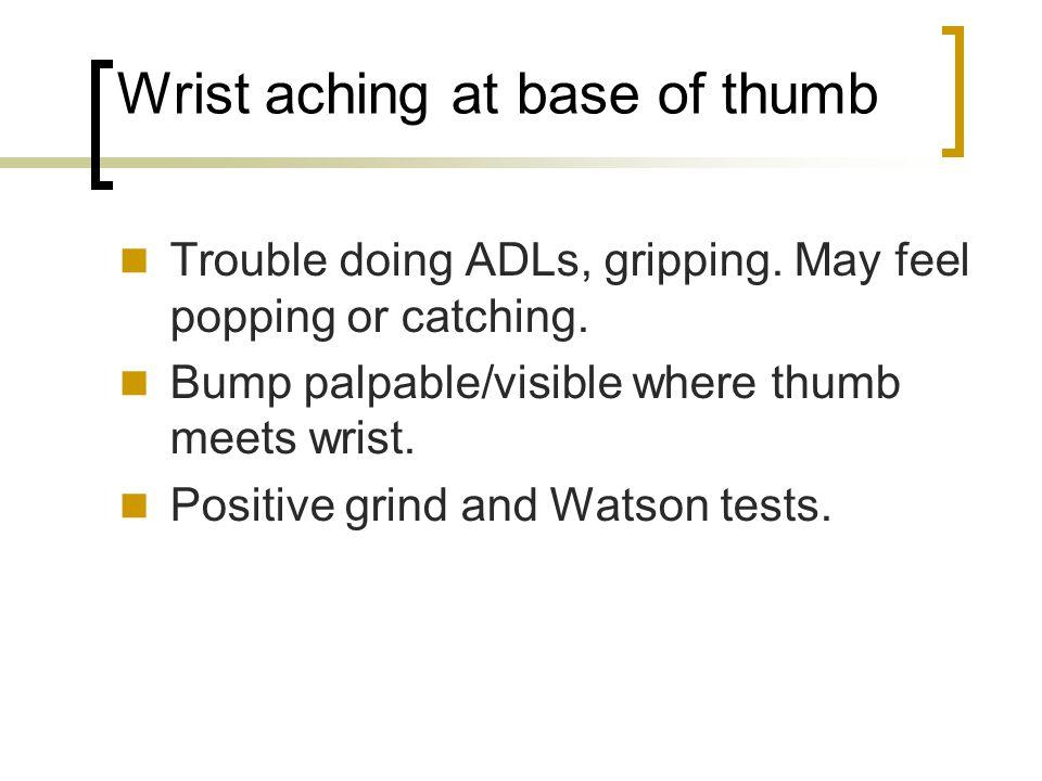 Wrist aching at base of thumb