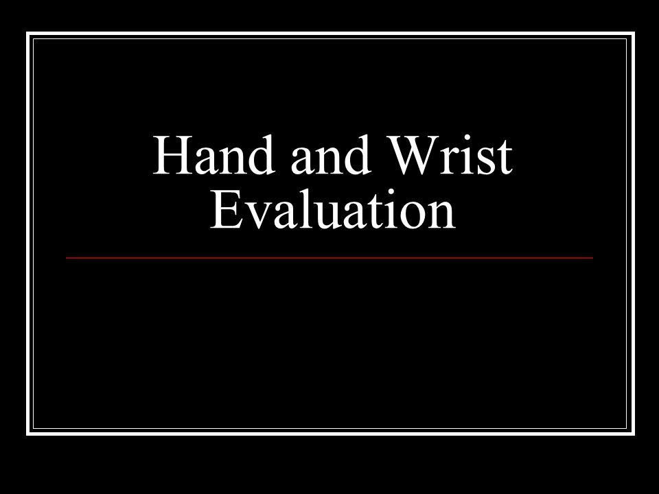 Hand and Wrist Evaluation