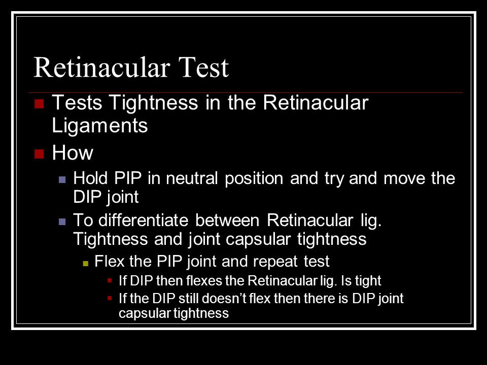Retinacular Test Tests Tightness in the Retinacular Ligaments How