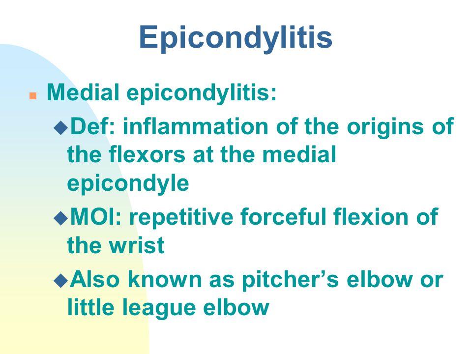 Epicondylitis Medial epicondylitis: