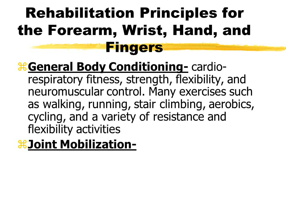 Rehabilitation Principles for the Forearm, Wrist, Hand, and Fingers