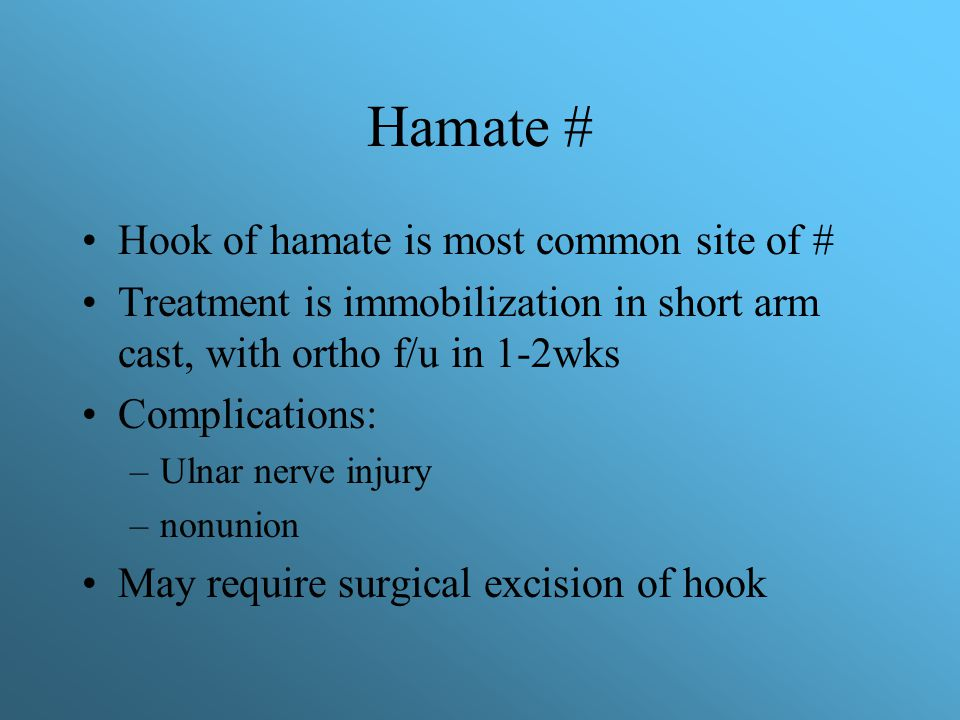 Hamate # Hook of hamate is most common site of #