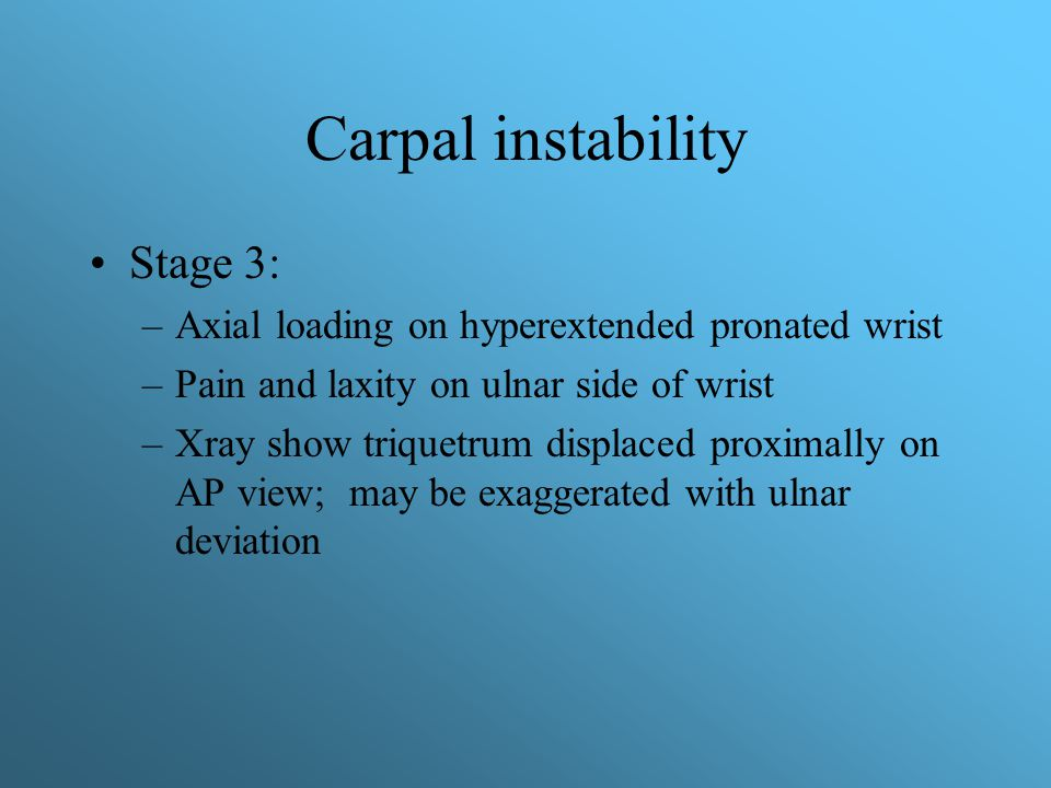 Carpal instability Stage 3: