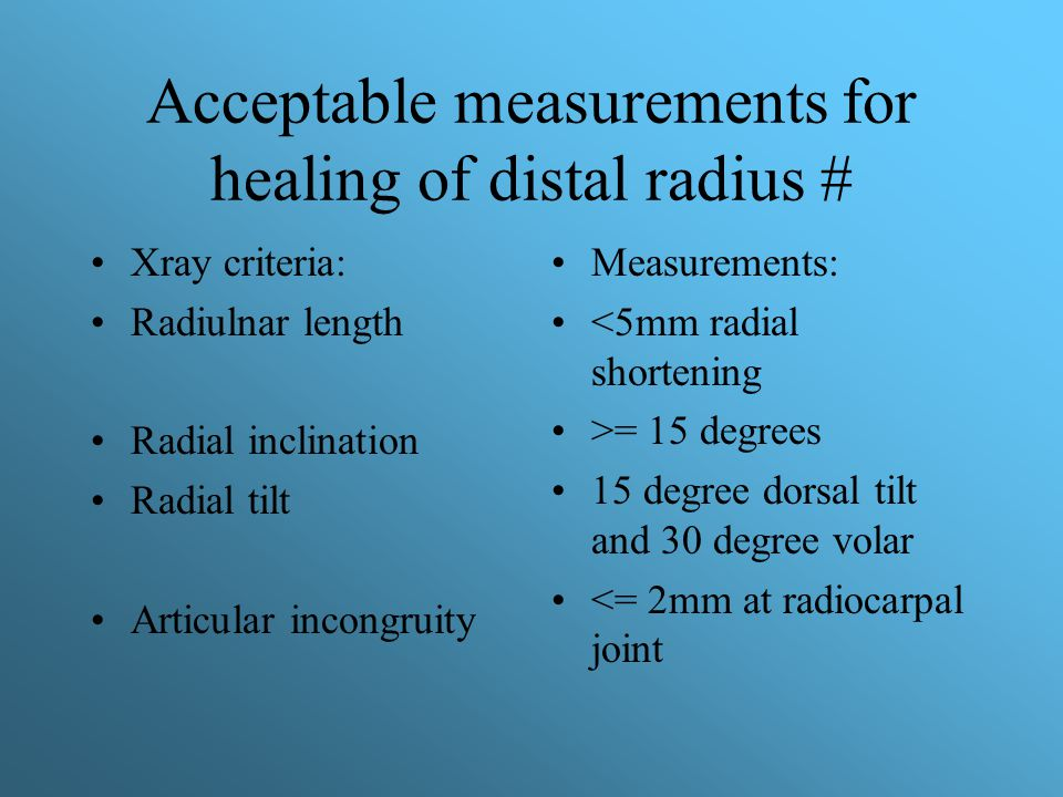 Acceptable measurements for healing of distal radius #