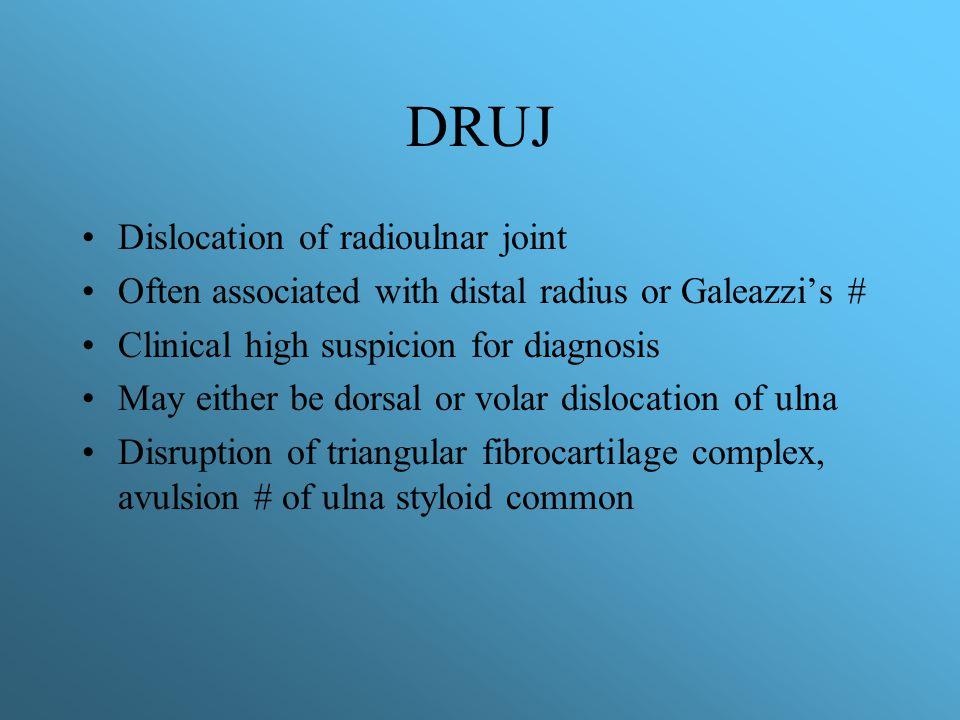 DRUJ Dislocation of radioulnar joint
