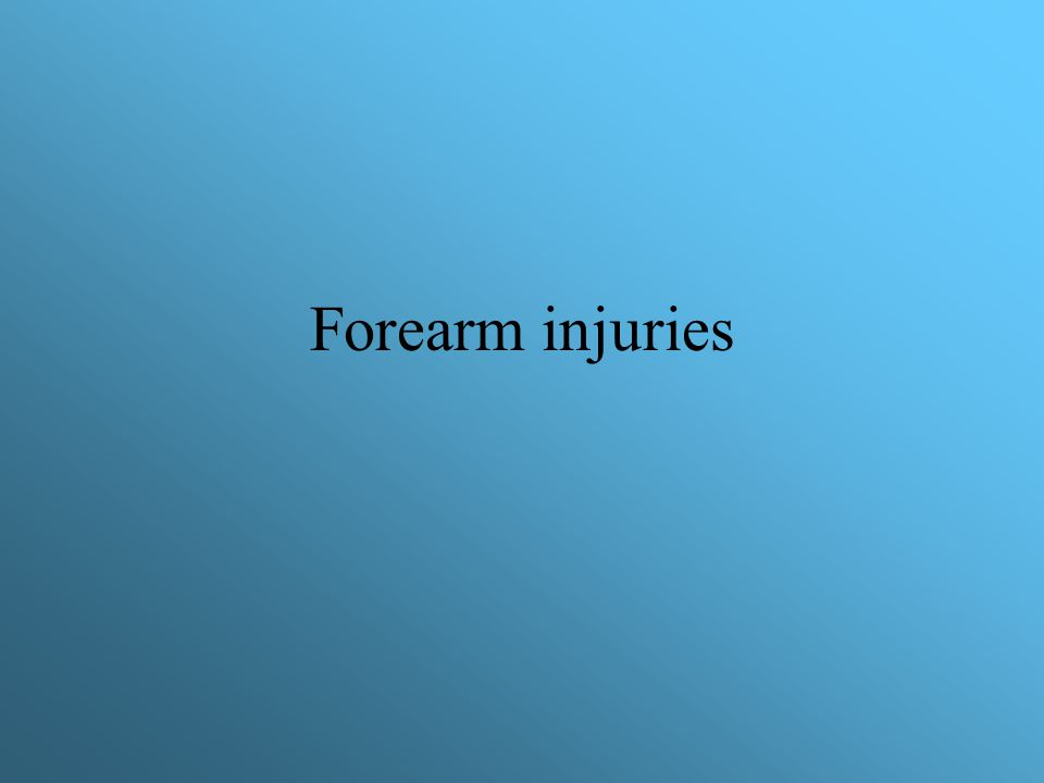 Forearm injuries