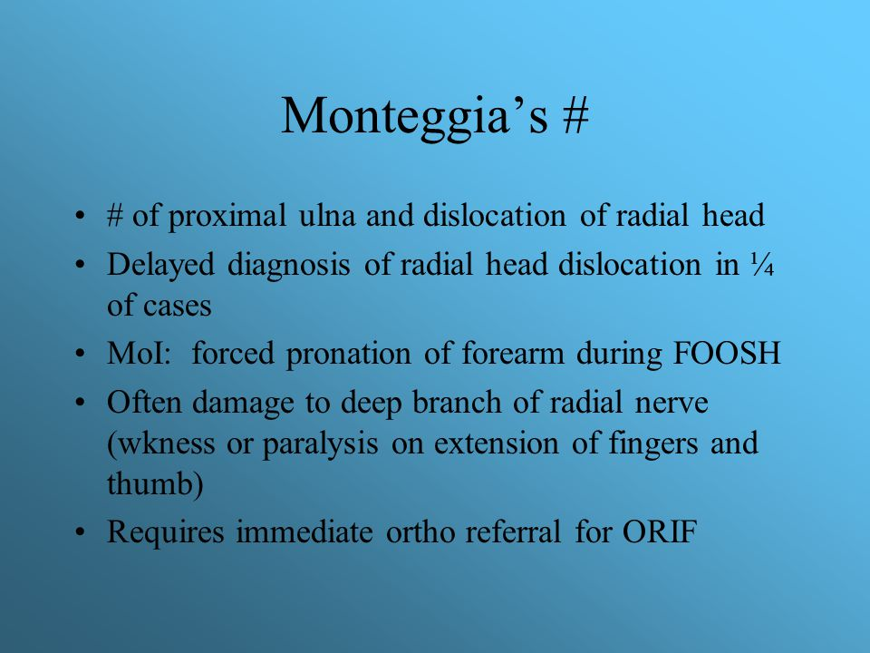 Monteggia's # # of proximal ulna and dislocation of radial head