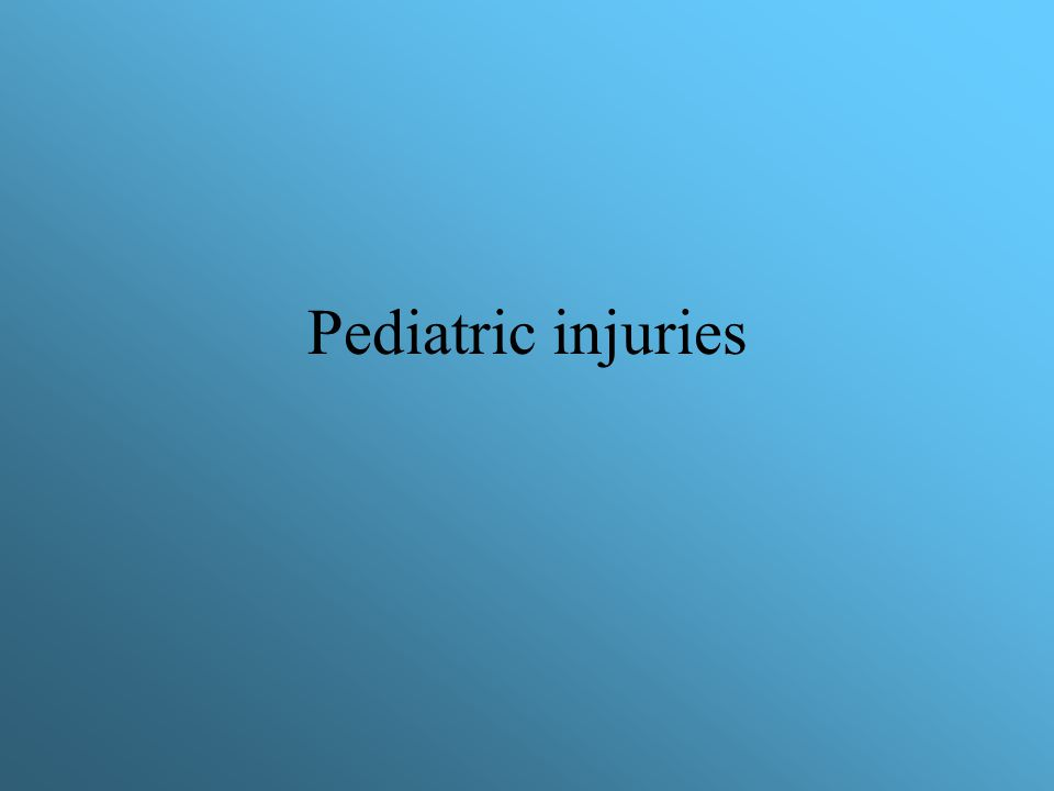 Pediatric injuries