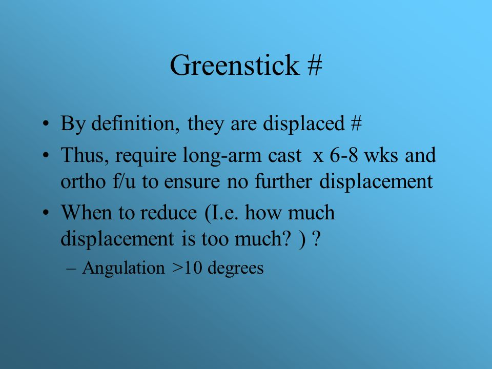 Greenstick # By definition, they are displaced #