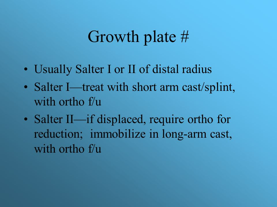 Growth plate # Usually Salter I or II of distal radius
