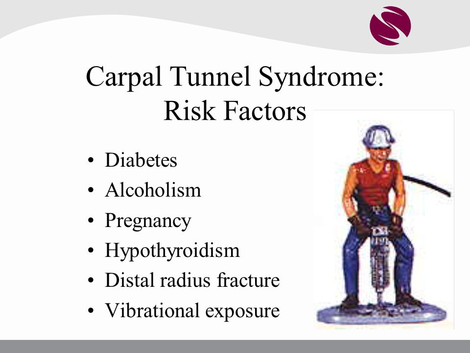 Carpal Tunnel Syndrome: Risk Factors