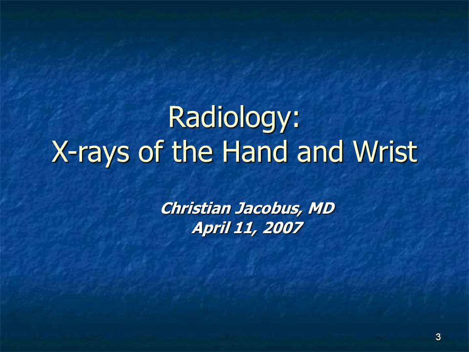 Radiology: X-rays of the Hand and Wrist