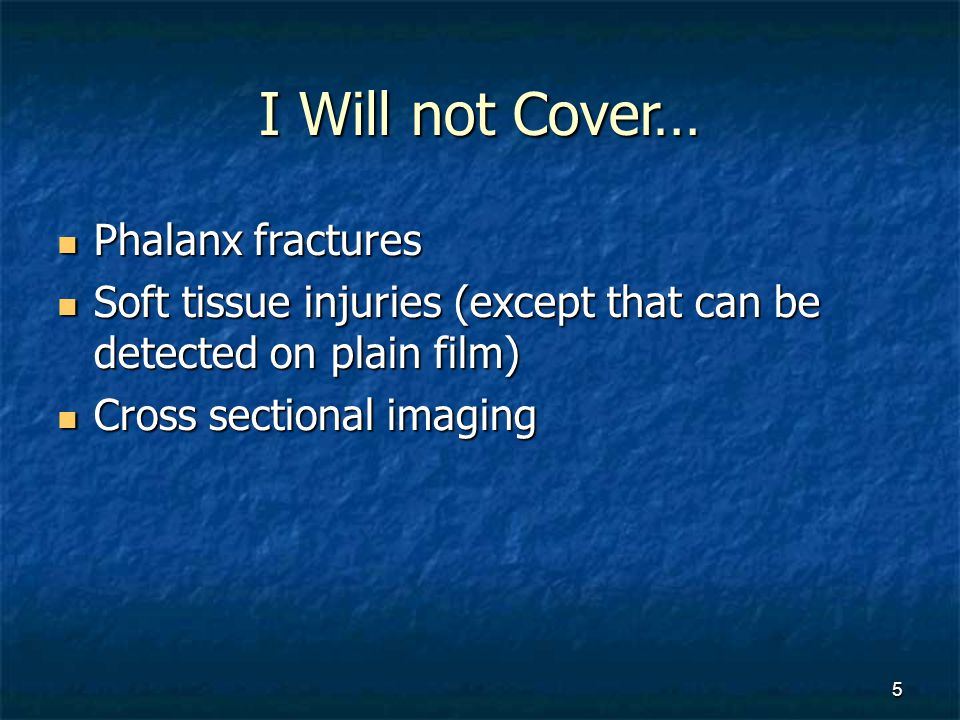 I Will not Cover… Phalanx fractures