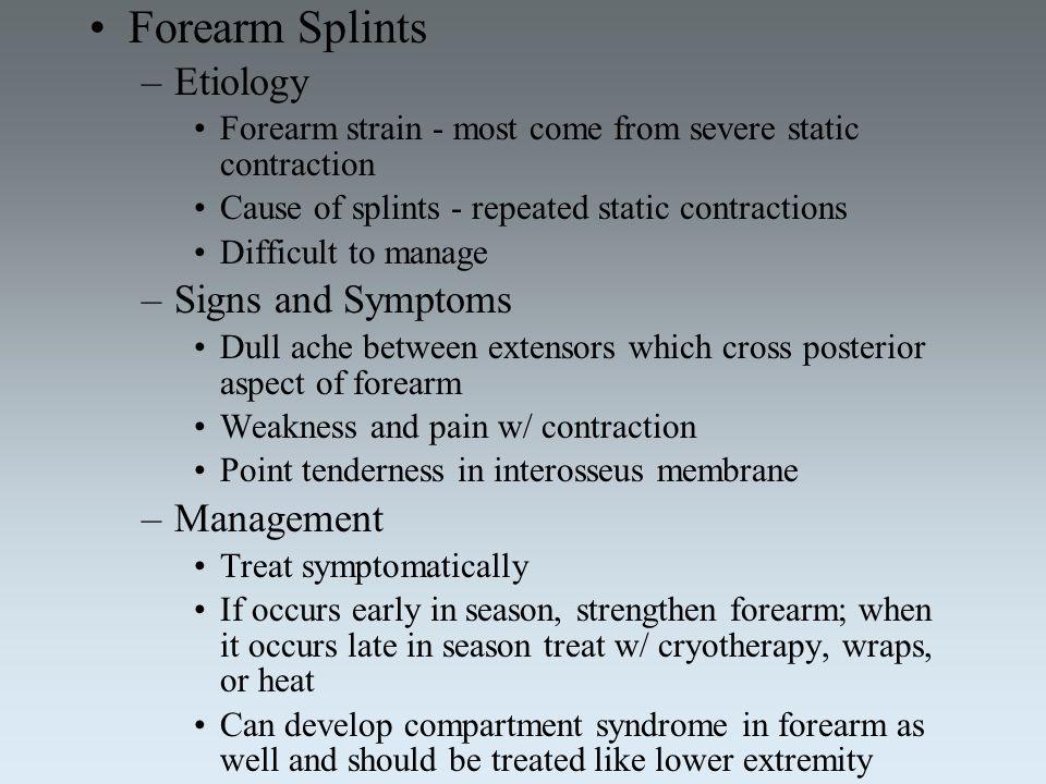 Forearm Splints Etiology Signs and Symptoms Management