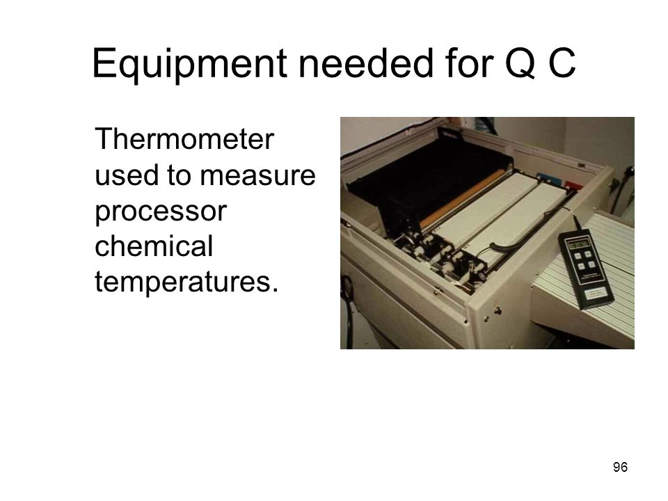 Equipment needed for Q C