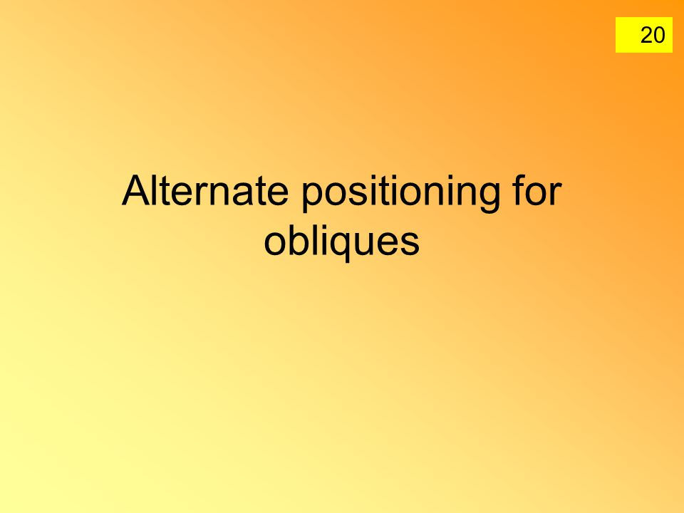 Alternate positioning for obliques