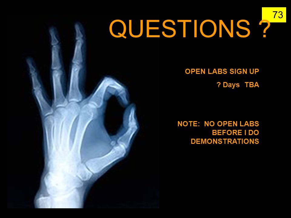 QUESTIONS OPEN LABS SIGN UP Days TBA