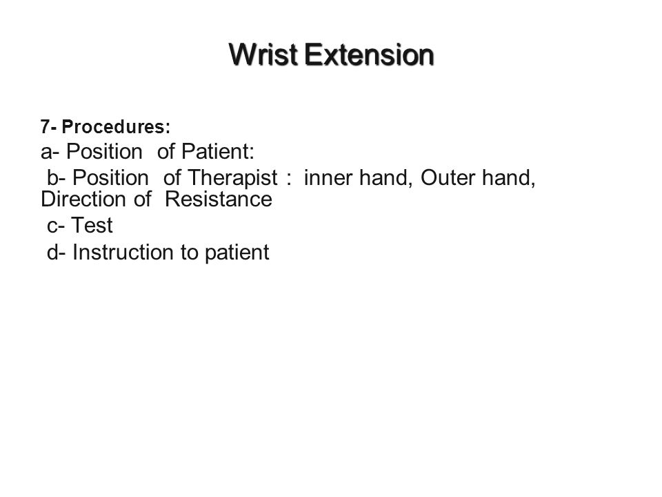 Wrist Extension a- Position of Patient: