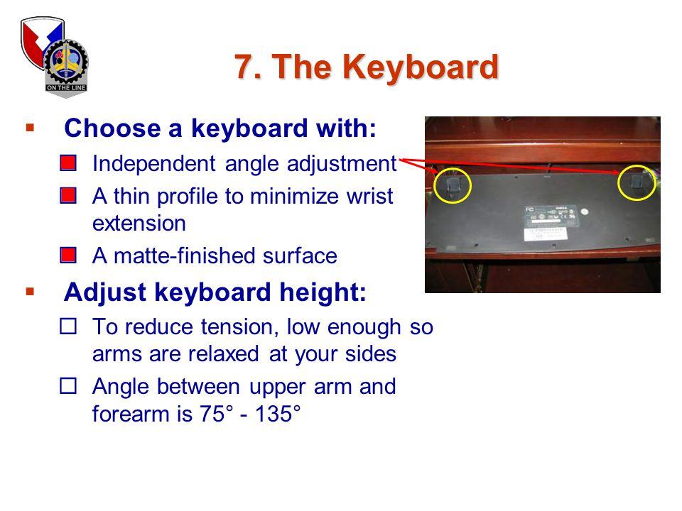 7. The Keyboard Choose a keyboard with: Adjust keyboard height: