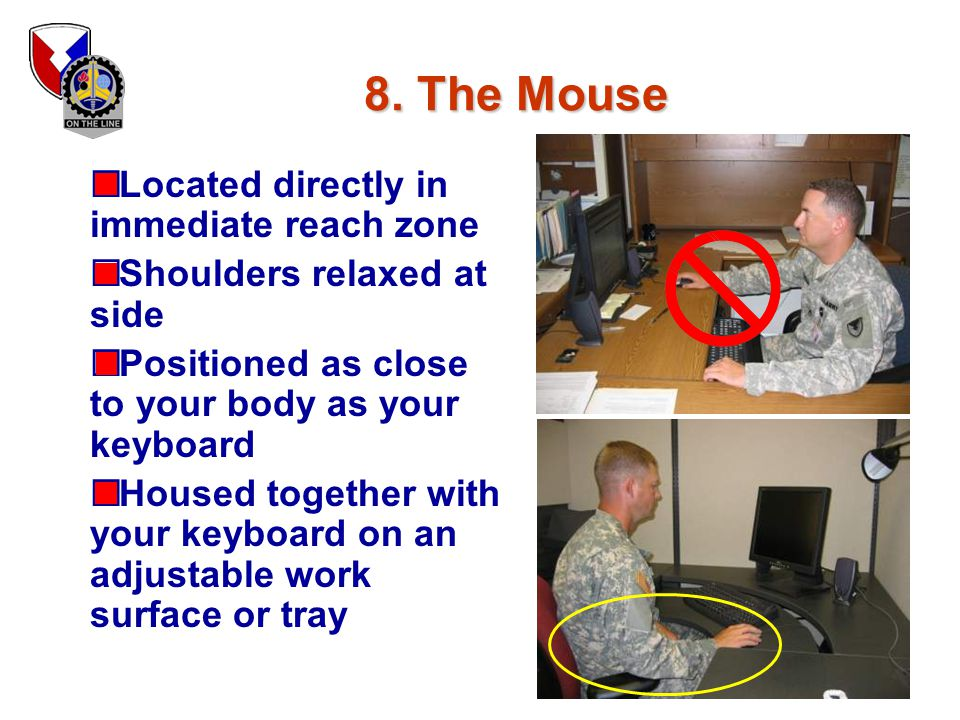 8. The Mouse Located directly in immediate reach zone