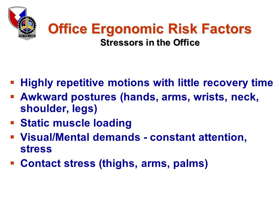 Office Ergonomic Risk Factors Stressors in the Office