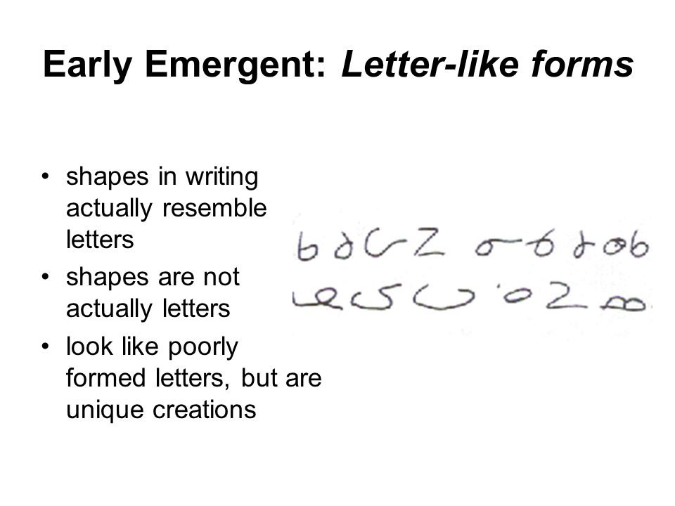 Early Emergent: Letter-like forms