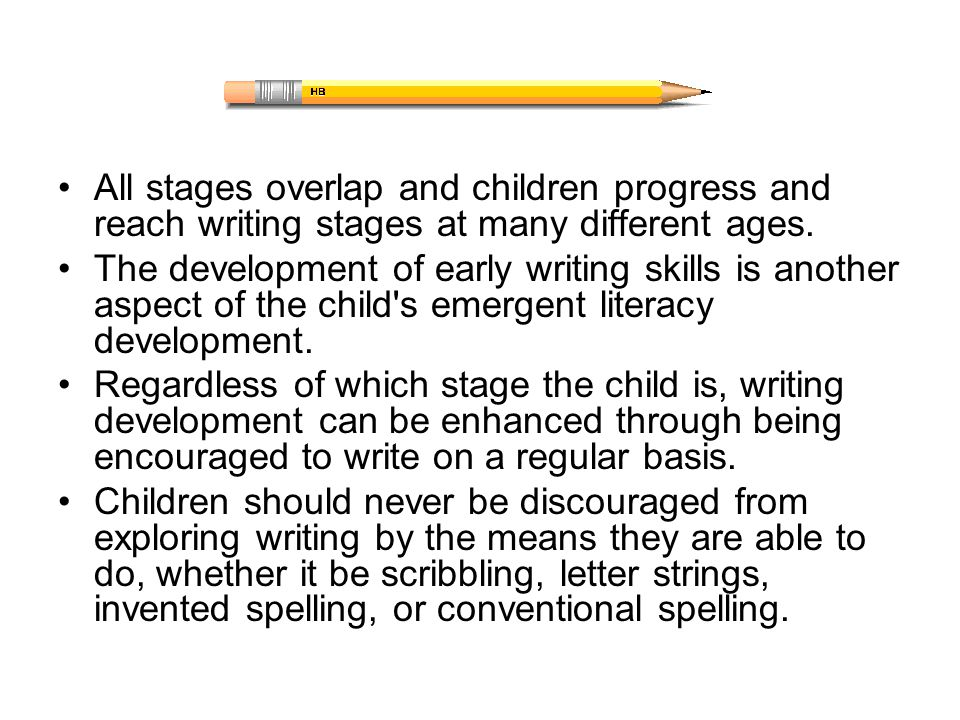 All stages overlap and children progress and reach writing stages at many different ages.