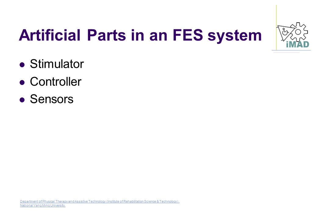 Artificial Parts in an FES system