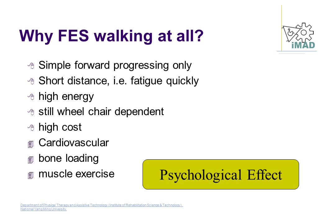 Why FES walking at all Psychological Effect