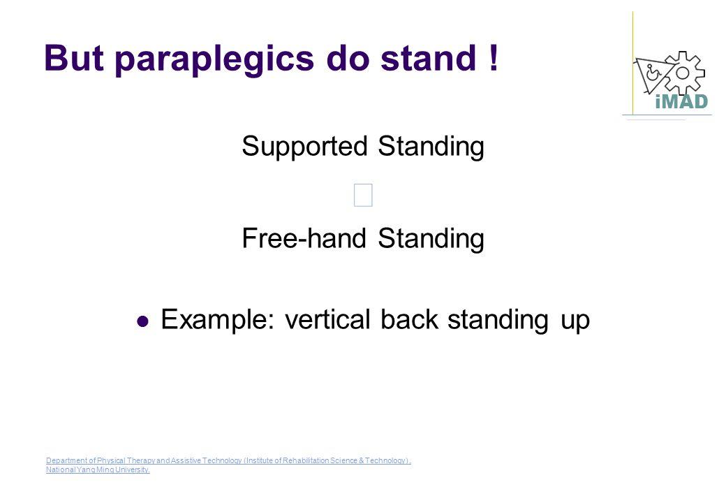 But paraplegics do stand !