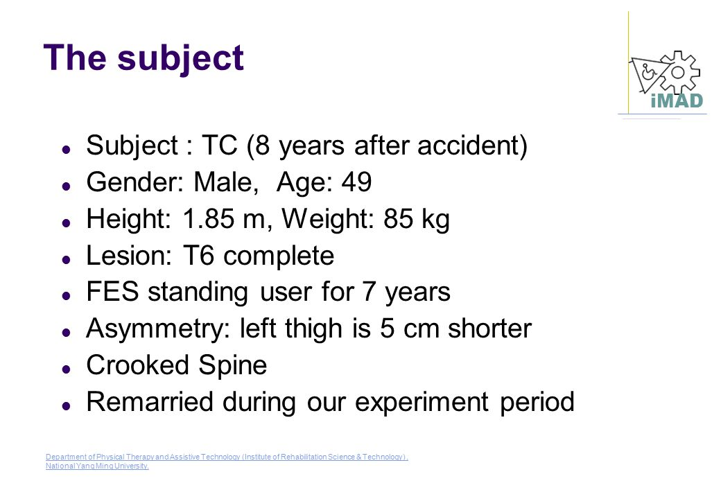 The subject Subject : TC (8 years after accident)