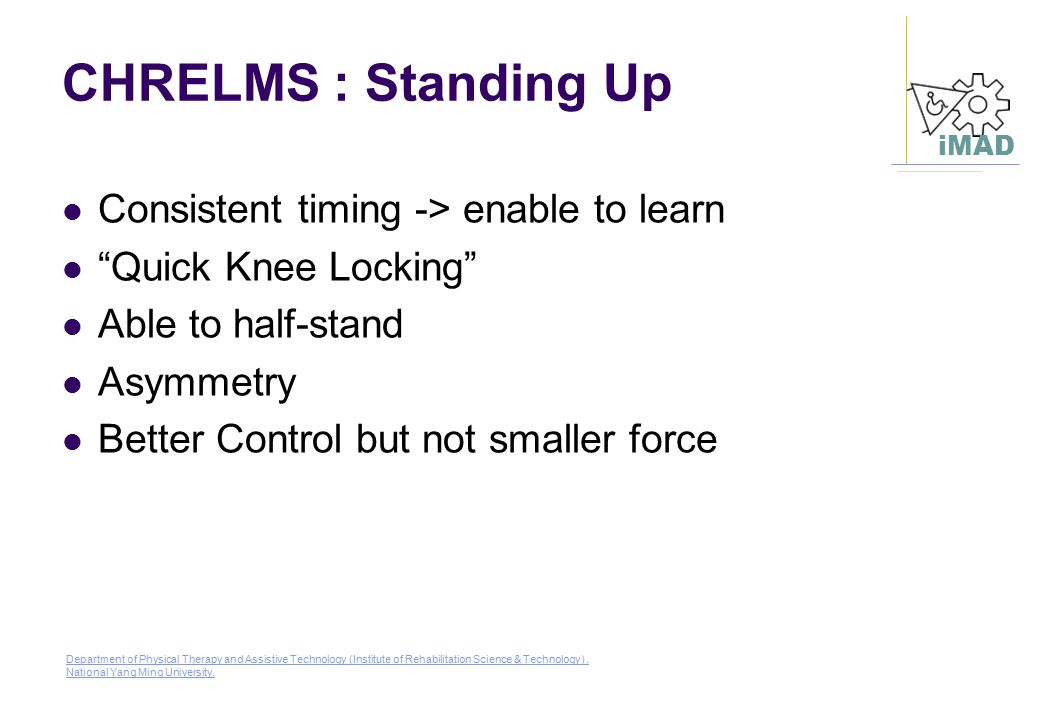 CHRELMS : Standing Up Consistent timing -> enable to learn