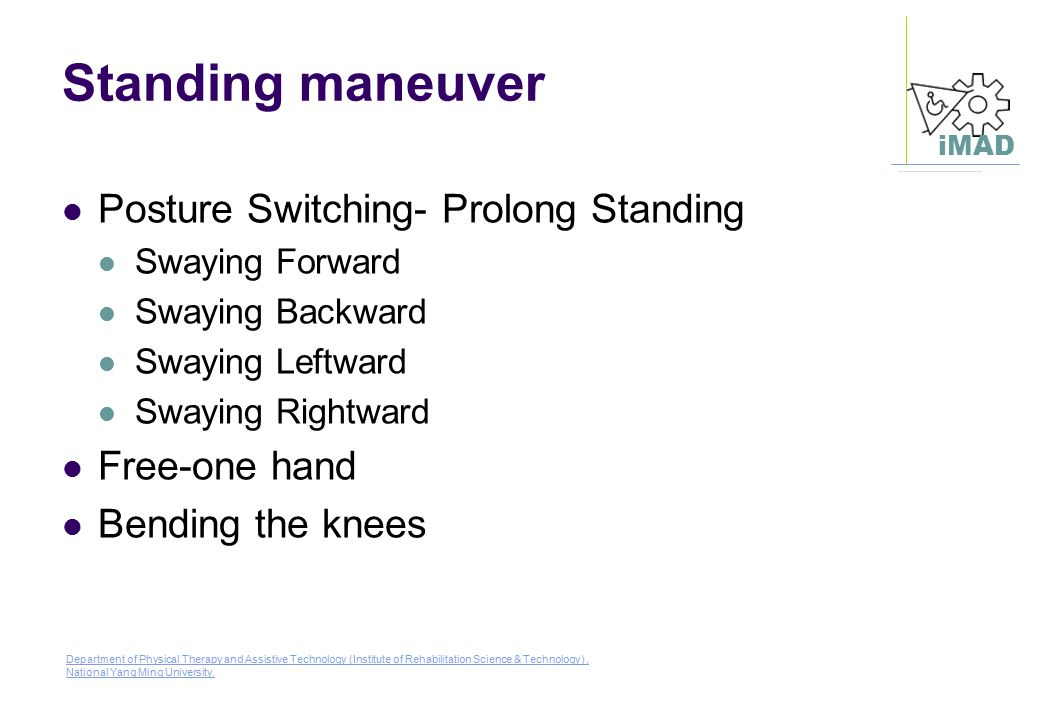 Standing maneuver Posture Switching- Prolong Standing Free-one hand