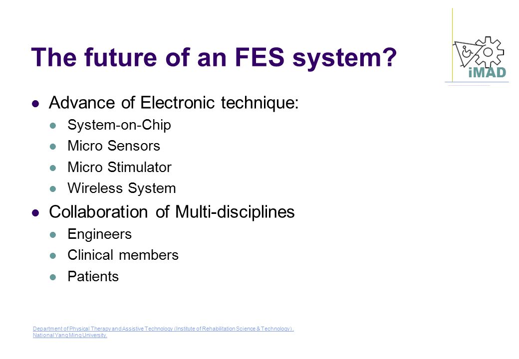 The future of an FES system