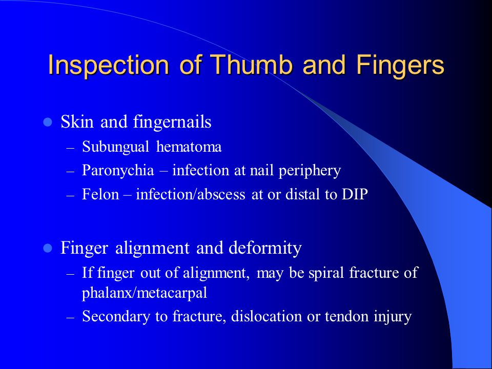Inspection of Thumb and Fingers