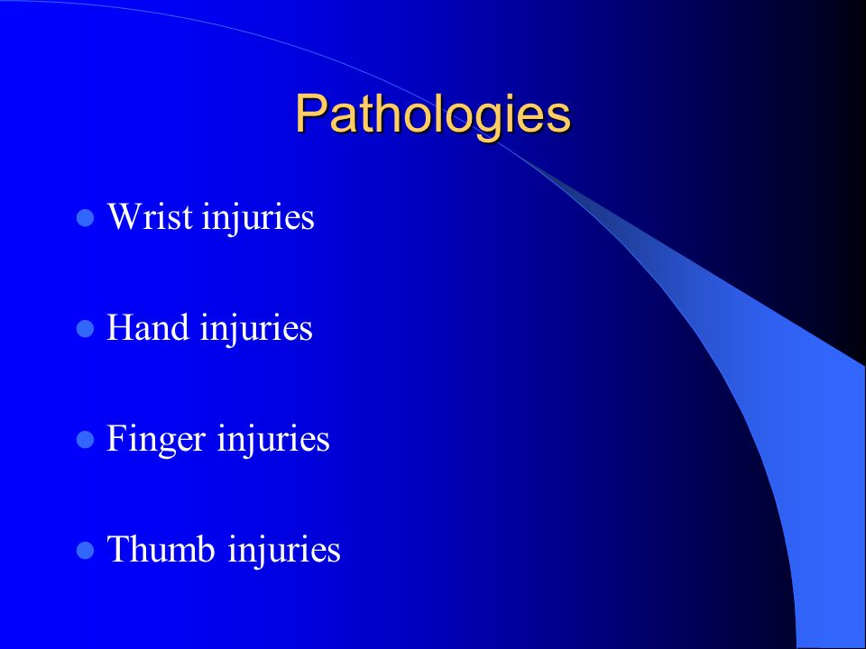 Pathologies Wrist injuries Hand injuries Finger injuries