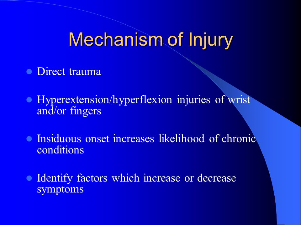 Mechanism of Injury Direct trauma