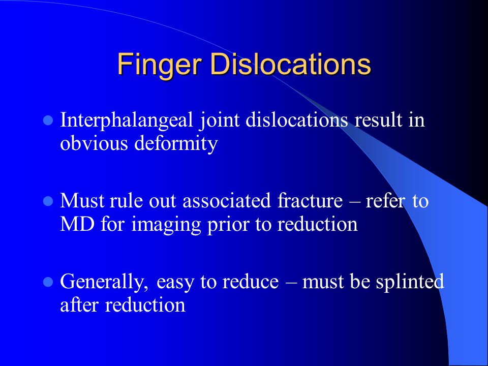 Finger Dislocations Interphalangeal joint dislocations result in obvious deformity.