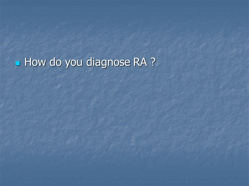 How do you diagnose RA