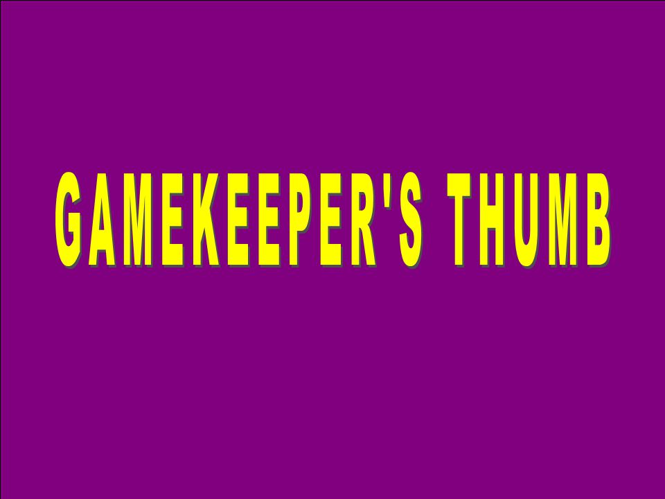 GAMEKEEPER S THUMB