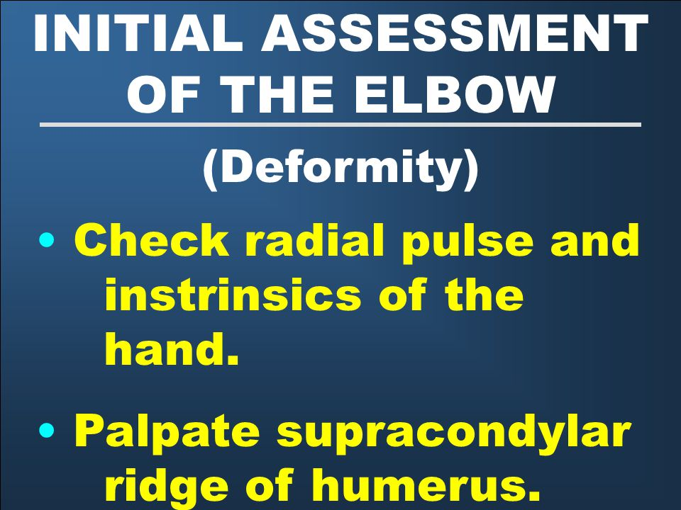 INITIAL ASSESSMENT OF THE ELBOW
