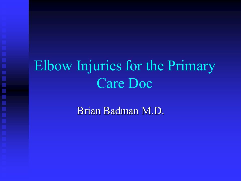 Elbow Injuries for the Primary Care Doc