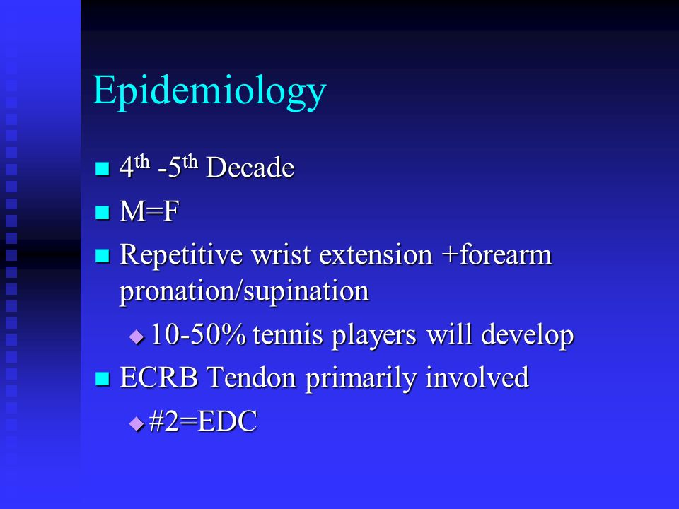 Epidemiology 4th -5th Decade M=F