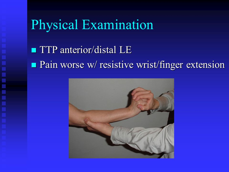 Physical Examination TTP anterior/distal LE